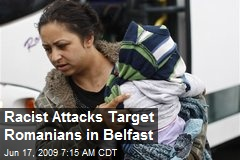 Racist Attacks Target Romanians in Belfast