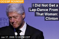 I Did Not Get a Lap-Dance From That Woman: Clinton