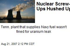 Nuclear Screw-Ups Hushed Up