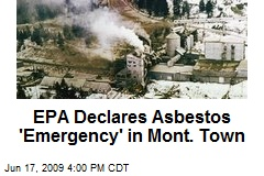 EPA Declares Asbestos 'Emergency' in Mont. Town