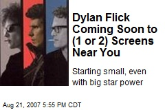 Dylan Flick Coming Soon to (1 or 2) Screens Near You