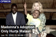 Madonna's Adoption Only Hurts Malawi