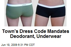 Town's Dress Code Mandates Deodorant, Underwear