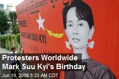 Protesters Worldwide Mark Suu Kyi's Birthday
