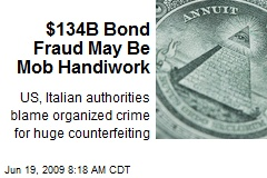 $134B Bond Fraud May Be Mob Handiwork