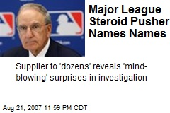 Major League Steroid Pusher Names Names