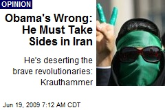 Obama's Wrong: He Must Take Sides in Iran