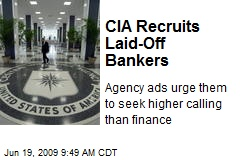 CIA Recruits Laid-Off Bankers