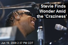 Stevie Finds Wonder Amid the 'Craziness'
