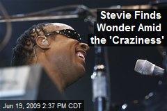 Stevie Finds Wonder Amid the 'Craziness'