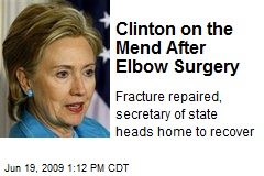 Clinton on the Mend After Elbow Surgery