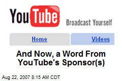 And Now, a Word From YouTube's Sponsor(s)