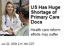 US Has Huge Shortage of Primary Care Docs