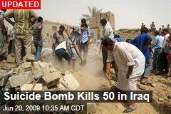 Suicide Bomb Kills 50 in Iraq