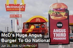 McD's Huge Angus Burger To Go National