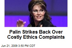 Palin Strikes Back Over Costly Ethics Complaints