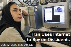 Iran Uses Internet to Spy on Dissidents