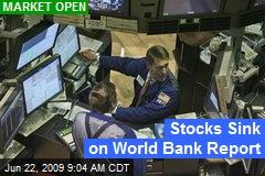 Stocks Sink on World Bank Report