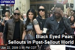 Black Eyed Peas: Sellouts in Post-Sellout World