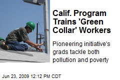 Calif. Program Trains 'Green Collar' Workers