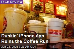 Dunkin' iPhone App Ruins the Coffee Run