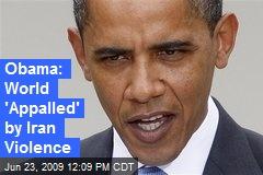 Obama: World 'Appalled' by Iran Violence