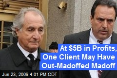 At $5B in Profits, One Client May Have Out-Madoffed Madoff