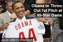 Obama to Throw Out 1st Pitch at All-Star Game