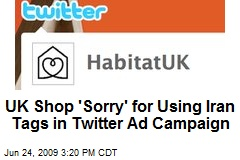 UK Shop 'Sorry' for Using Iran Tags in Twitter Ad Campaign