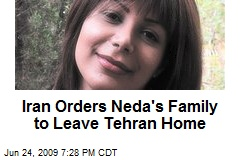 Iran Orders Neda's Family to Leave Tehran Home