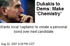 Dukakis to Dems: Make 'Chemistry'