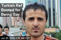 Turkish Ref Booted for Being Gay