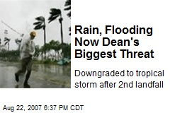 Rain, Flooding Now Dean's Biggest Threat