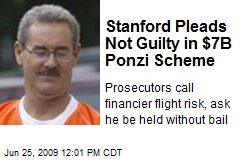 Stanford Pleads Not Guilty in $7B Ponzi Scheme