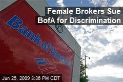 Female Brokers Sue BofA for Discrimination