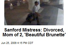 Sanford Mistress: Divorced, Mom of 2, 'Beautiful Brunette'