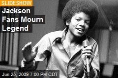 Jackson Fans Mourn Legend