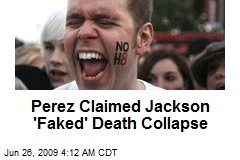 Perez Claimed Jackson 'Faked' Death Collapse