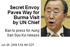 Secret Envoy Paves Way for Burma Visit by UN Chief