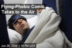 Flying-Phobic Comic Takes to the Air