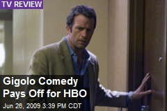 Gigolo Comedy Pays Off for HBO