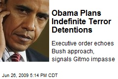 Obama Plans Indefinite Terror Detentions