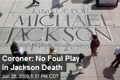 Coroner: No Foul Play in Jackson Death
