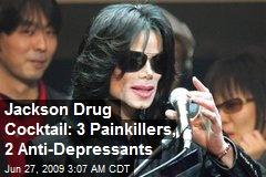 Jackson Drug Cocktail: 3 Painkillers, 2 Anti-Depressants