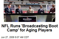 NFL Runs 'Broadcasting Boot Camp' for Aging Players