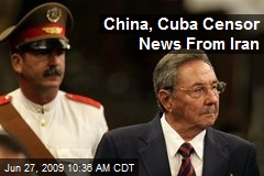 China, Cuba Censor News From Iran