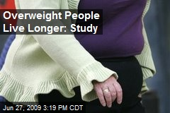 Overweight People Live Longer: Study