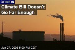 Climate Bill Doesn't Go Far Enough