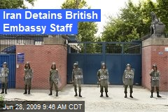 Iran Detains British Embassy Staff