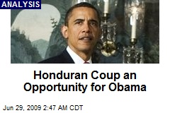Honduran Coup an Opportunity for Obama